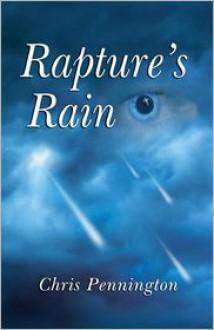 Rapture's Rain - Chris Pennington