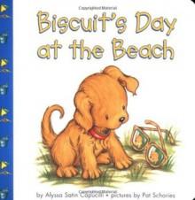 Biscuit's Day at the Beach - Alyssa Satin Capucilli, Pat Schories