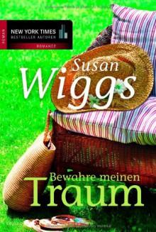 Bewahre meinen Traum - Susan Wiggs