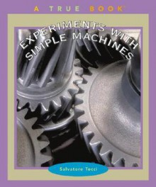 Experiments with Simple Machines - Salvatore Tocci, Robert Gardner, Susan Virgilio