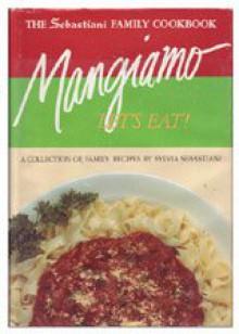 The Sebastiani Family Cookbook - Sylvia Sebastiani