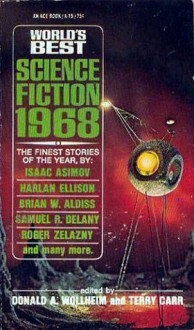 World's Best Science Fiction 1968 - Harlan Ellison, Brian W. Aldiss, Isaac Asimov, Richard Wilson, Roger Zelazny, Robert Silverberg, R.A. Lafferty, Keith Roberts, Andrew J. Offutt, Thomas M. Disch, Larry Niven, Ron Goulart, Samuel R. Delany, Terry Carr, Colin Kapp, Donald A. Wollheim, D.G. Compton