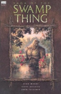 Swamp Thing, Vol. 1: Saga of the Swamp Thing - John Totleben,Stephen R. Bissette,Alan Moore