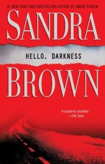 Hello, Darkness - Sandra Brown