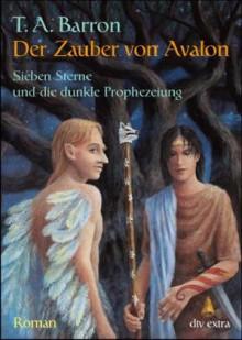 Sieben Sterne und die dunkle Prophezeiung (Der Zauber von Avalon, #1) - T.A. Barron