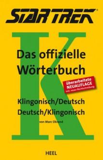 STAR TREK® - Das offizielle Wörterbuch: Klingonisch - Deutsch / Deutsch - Klingonisch - Marc Okrand