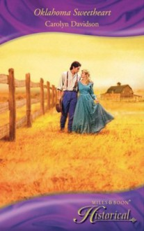 Oklahoma Sweetheart (Mills & Boon Historical) - Carolyn Davidson