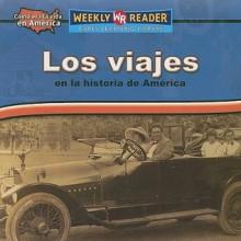 Los Viajes En La Historia De America/ Travel in American History (Como Era La Vida En America (How People Lived in America)) - Dana Meachen Rau