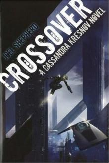 Crossover (Cassandra Kresnov #1) - Joel Shepherd