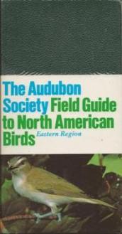 National Audubon Society Field Guide To North American Birds E: Eastern Region Revised Edition - John Bull, John Farrand