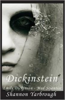 Dickinstein: Emily Dickinson - Mad Scientist - Shannon Yarbrough