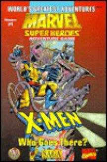 X-Men: Who Goes There? (Marvel Super Heroes/SAGA: The Invasion of Earth Series) (The Invasion of Earth Series) - TSR Inc.