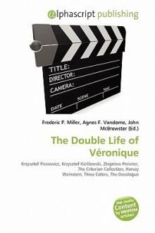 The Double Life of Veronique - Agnes F. Vandome, John McBrewster, Sam B Miller II