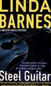 Steel Guitar (Carlotta Carlyle Series #4) - Linda Barnes, C.J. Critt