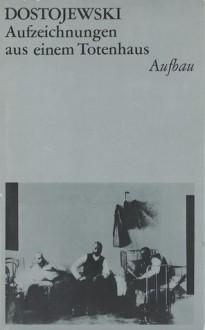 Aufzeichnungen aus einem Totenhaus - Fyodor Dostoyevsky, Dieter Pommerenke