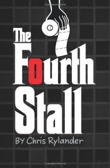The Fourth Stall - Chris Rylander