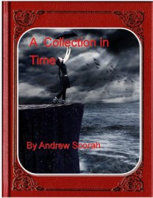 A Collection in Time - Andrew Scorah