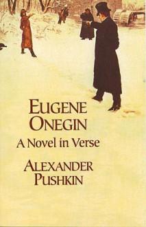 Eugene Onegin: A Novel in Verse - Alexander Pushkin, Babette Deutsch