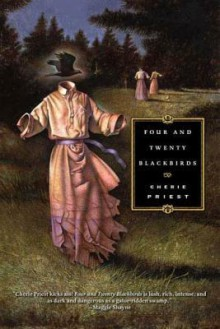 Four and Twenty Blackbirds - Cherie Priest