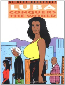 Love and Rockets, Vol. 14: Luba Conquers the World - Gilbert Hernández, Jaime Hernández