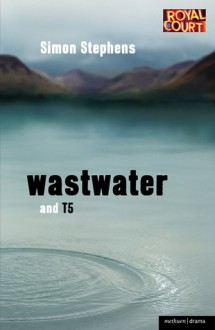 Wastwater and T5 - Simon Stephens