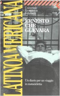 Latinoamericana. Un diario per un viaggio in motocicletta - Ernesto Guevara, Pino Cacucci, Gloria Corica