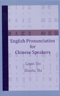 English Pronunciation for Chinese Speakers - Linan Shi, Shasha Shi
