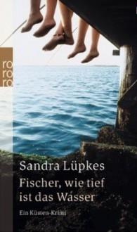 Fischer wie tief ist das wasser - Sandra Lüpkes