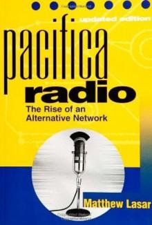 Pacifica Radio 2E (American Subjects) - Matthew Lasar