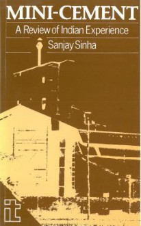 Mini-Cement: A Review of Indian Experience - Sanjay Sinha