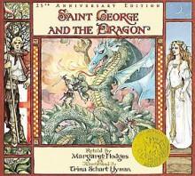 Saint George and the Dragon a Golden Legend - Margaret Hodges