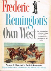 Frederic Remington's Own West - Frederic Remington, Harold McCracken
