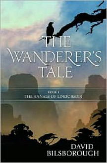 The Wanderer's Tale (Annals of Lindormyn) - David Bilsborough