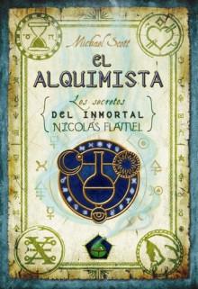 El Alquimista (Los secretos del inmortal Nicolas Flamel) - Michael Scott