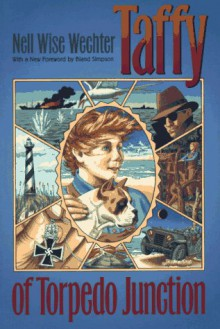 Taffy of Torpedo Junction (Chapel Hill Books) - Nell Wise Wechter,Bland Simpson