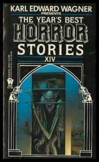 The Years Best Horror Stories XIV - Karl Edward Wagner, Michael Whelan, William F. Nolan, Dennis Etchison, Simon Clark, Stephen F. Wilcox, Vincent McHardy, Wayne Allen Sallee, John Alfred Taylor, Christopher Burns, Paul M. Sammon, David Garnett, Charles L. Grant, Steve Sneyd, David B. Silva, Phillip C. He