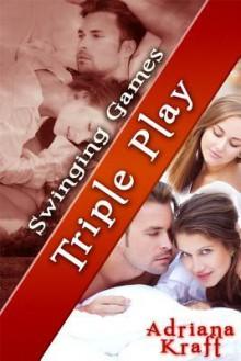Triple Play - Adriana Kraft
