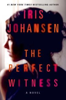 The Perfect Witness - Iris Johansen