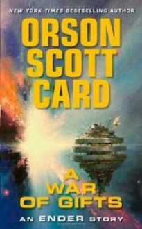 A War of Gifts (Ender's Saga, #5) - Orson Scott Card