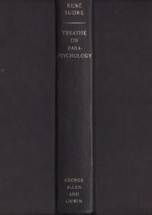 Treatise on Parapsychology - Rene Sudre, C.E. Green