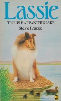 Lassie: Trouble at Panter's Lake - Steve Frazee
