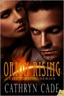 Orion Rising - Cathryn Cade