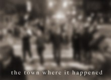 The Town Where It Happened - Isaac Marion