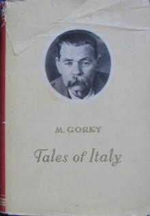 Tales of Italy - Maxim Gorky