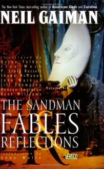 The Sandman, Vol. 6: Fables and Reflections (The Sandman, #6) - Neil Gaiman, Tritobia Hayes Benjamin, Stan Woch, Bryan Talbot, P. Craig Russell