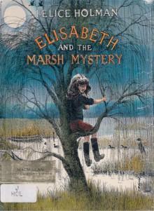 Elisabeth And The Marsh Mystery - Felice Holman