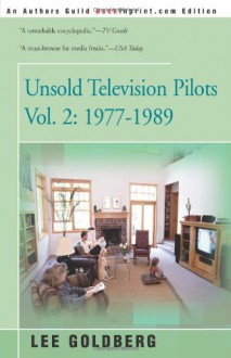 Unsold Television Pilots, Volume 2: 1977-1989 - Lee Goldberg