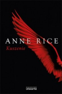 Kuszenie (Songs of the Seraphim, #2) - Anne Rice