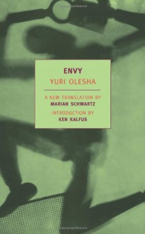 Envy - Yury Olesha, Natan Altman, Marian Schwartz, Ken Kalfus