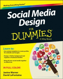 Social Media Design For Dummies (For Dummies (Computer/Tech)) - Janine Warner, David Lafontaine